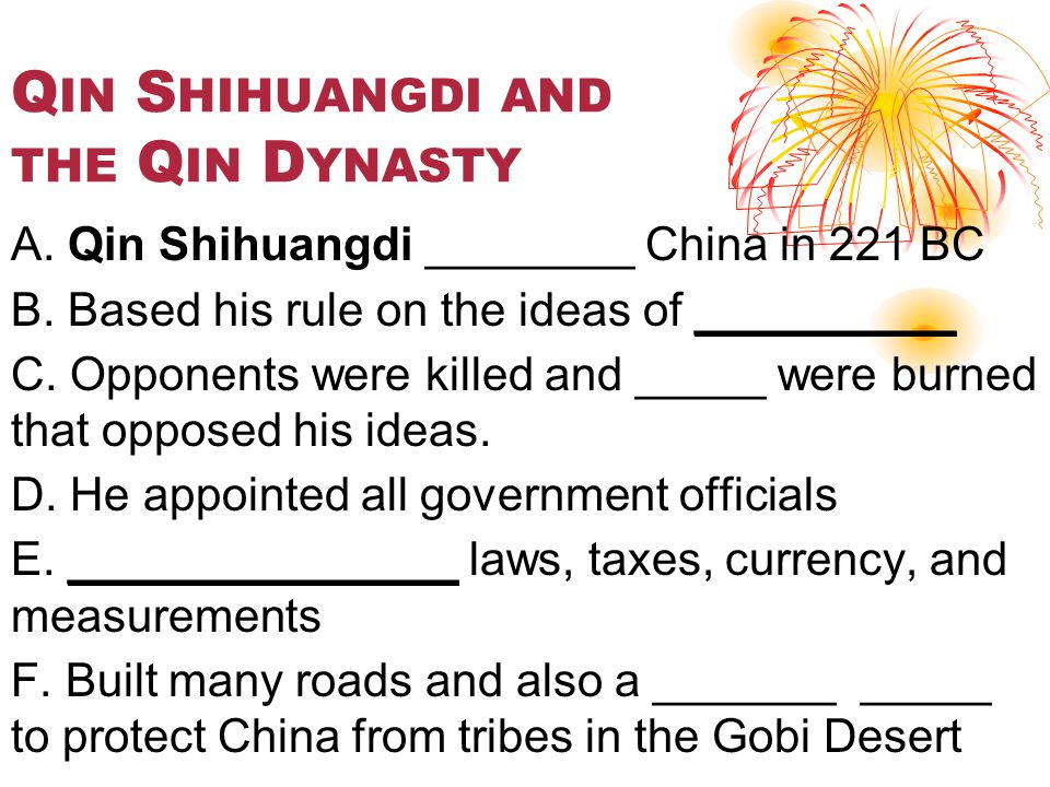 Q IN S HIHUANGDI AND THE Q IN D YNASTY A. Qin Shihuangdi ________ China in 221 BC B.