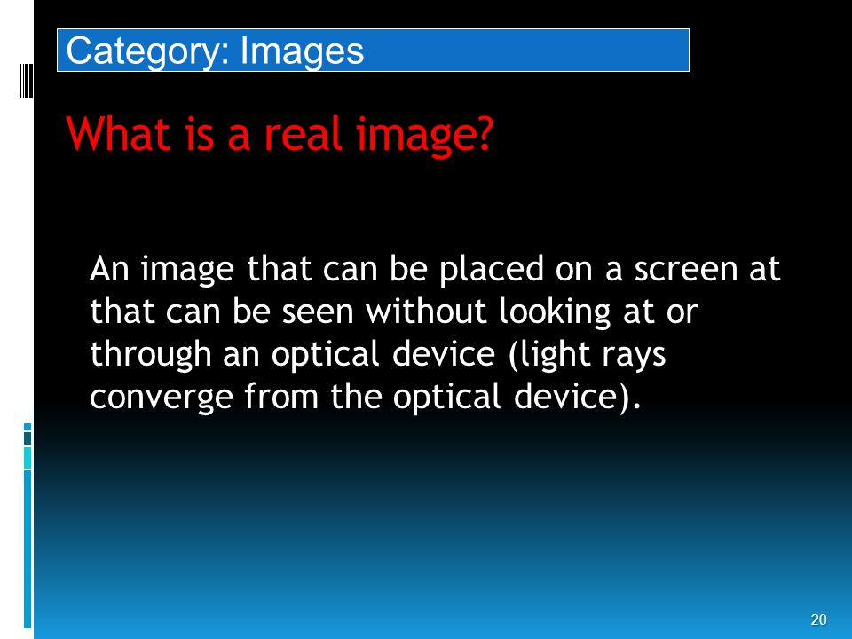 What is a real image.