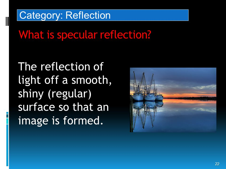 What is specular reflection.
