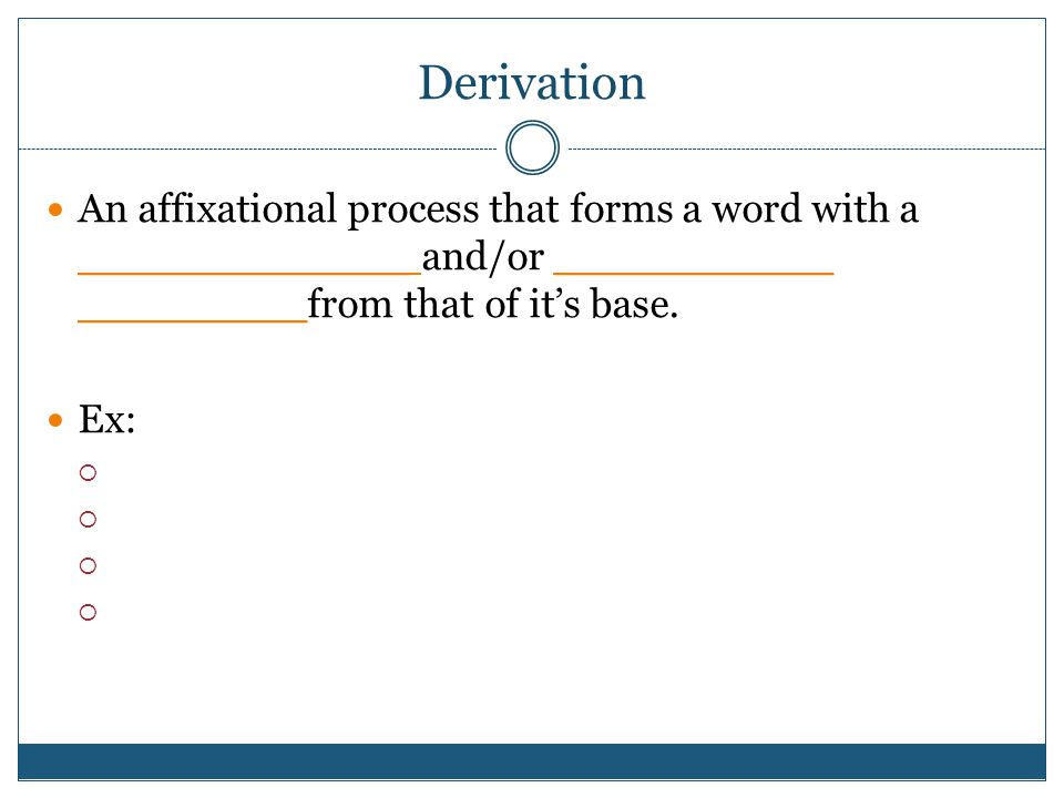 Derivation An affixational process that forms a word with a _____________ and/or ___________ _________from that of it's base.