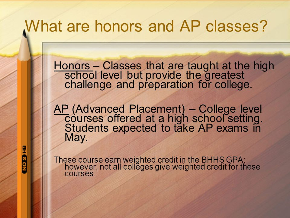 What are honors and AP classes.