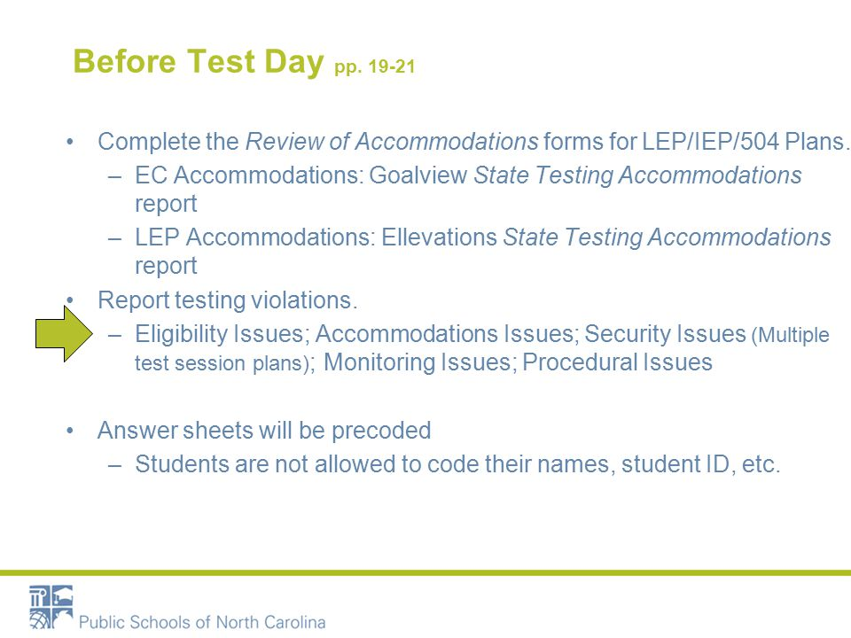 Before Test Day pp Complete the Review of Accommodations forms for LEP/IEP/504 Plans.