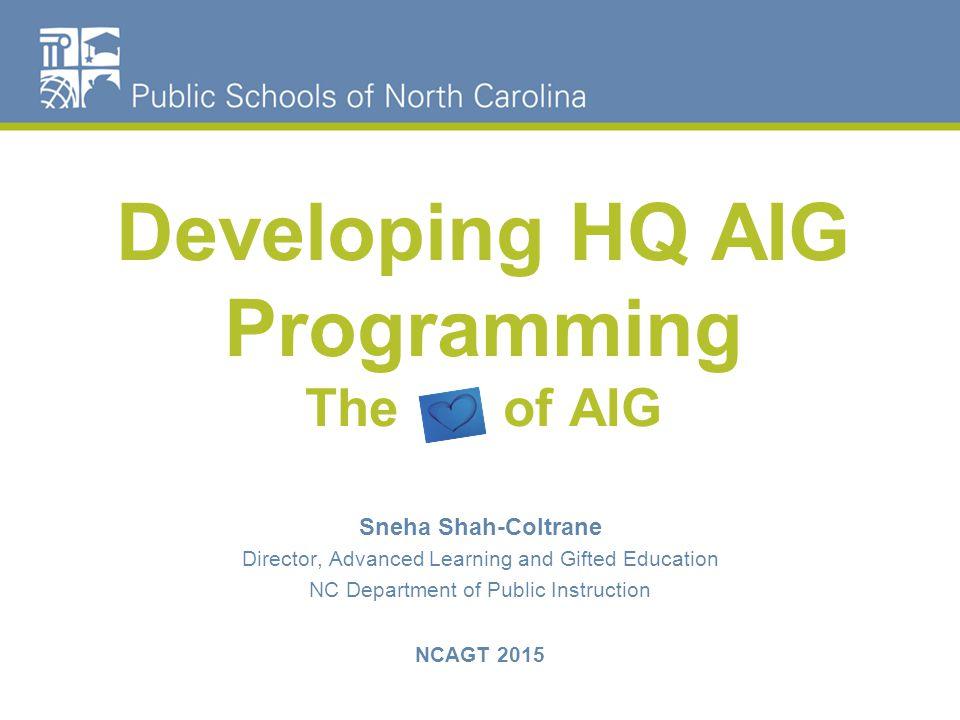 Developing Hq Aig Programming The Of Aig Sneha Shah Coltrane