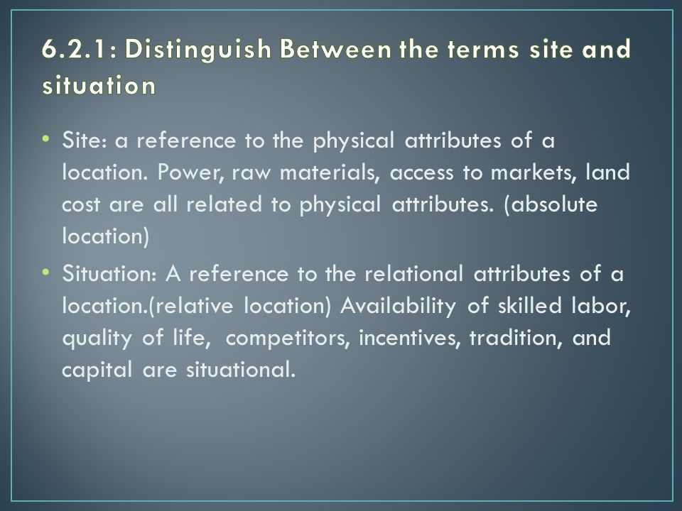 Site: a reference to the physical attributes of a location.