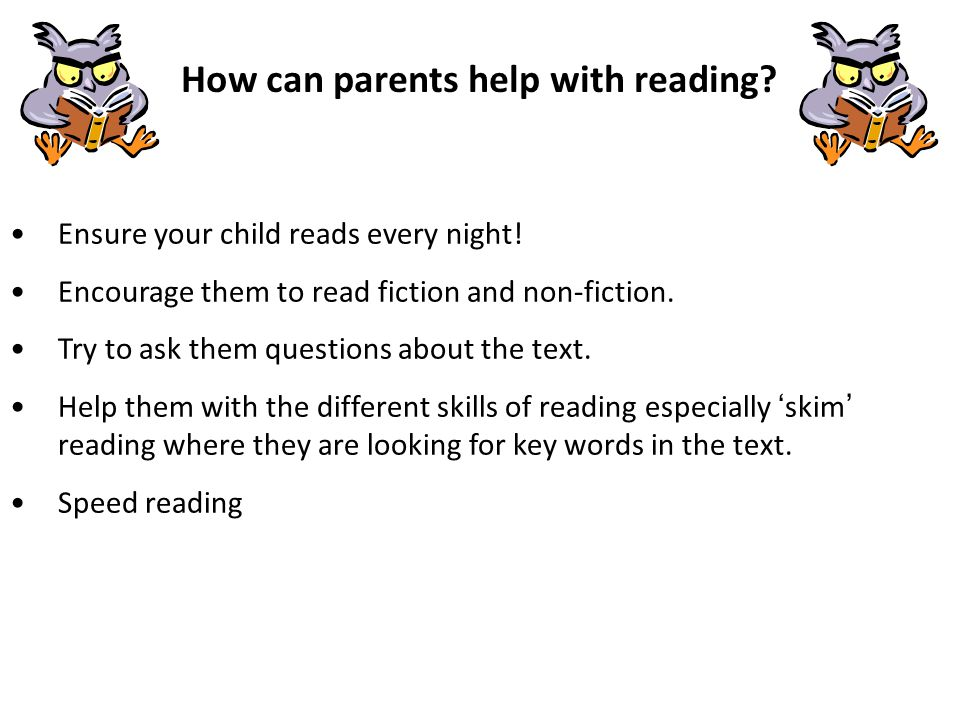 How can parents help with reading. Ensure your child reads every night.