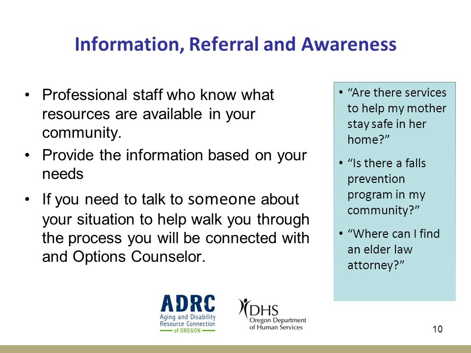 10 Information, Referral and Awareness Professional staff who know what resources are available in your community.