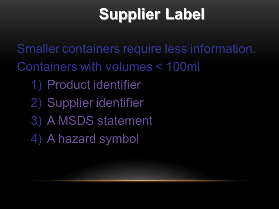 Supplier Label Smaller containers require less information.