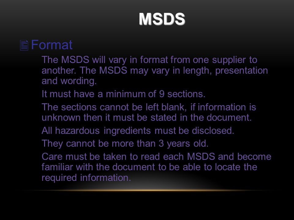 MSDS  Format The MSDS will vary in format from one supplier to another.