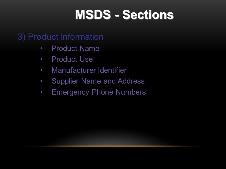 MSDS - Sections 3) Product Information Product Name Product Use Manufacturer Identifier Supplier Name and Address Emergency Phone Numbers
