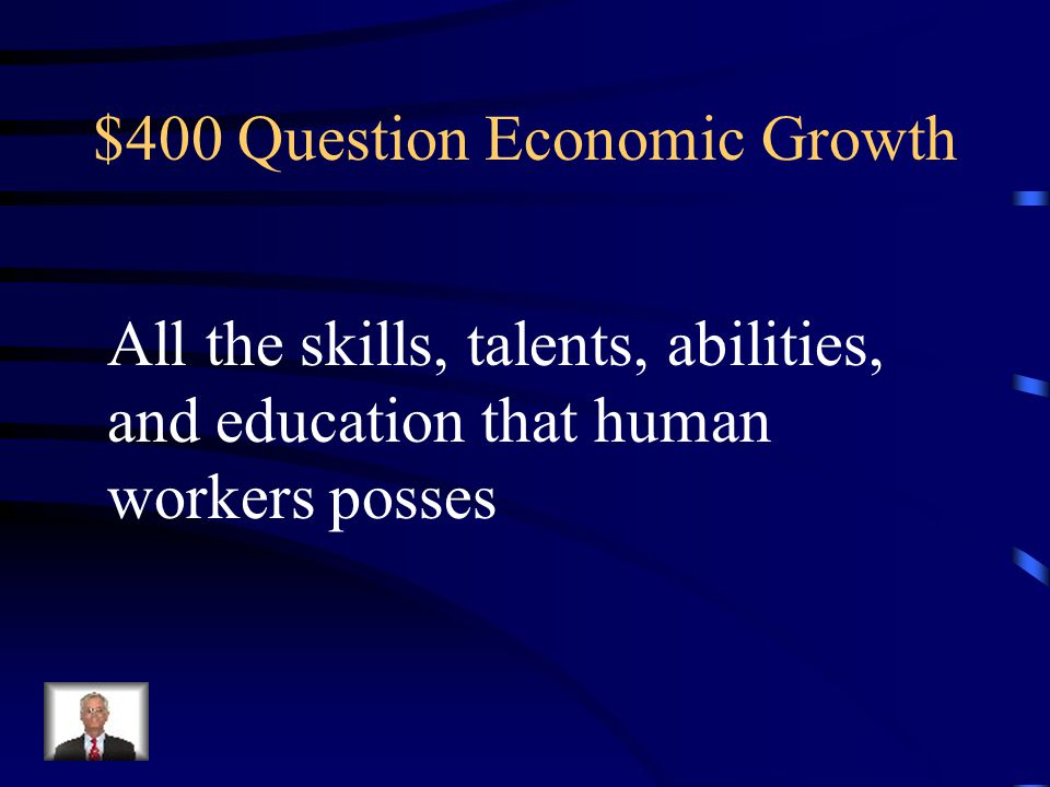 $300 Answer Economic Growth What is Gross Domestic Product (GDP)