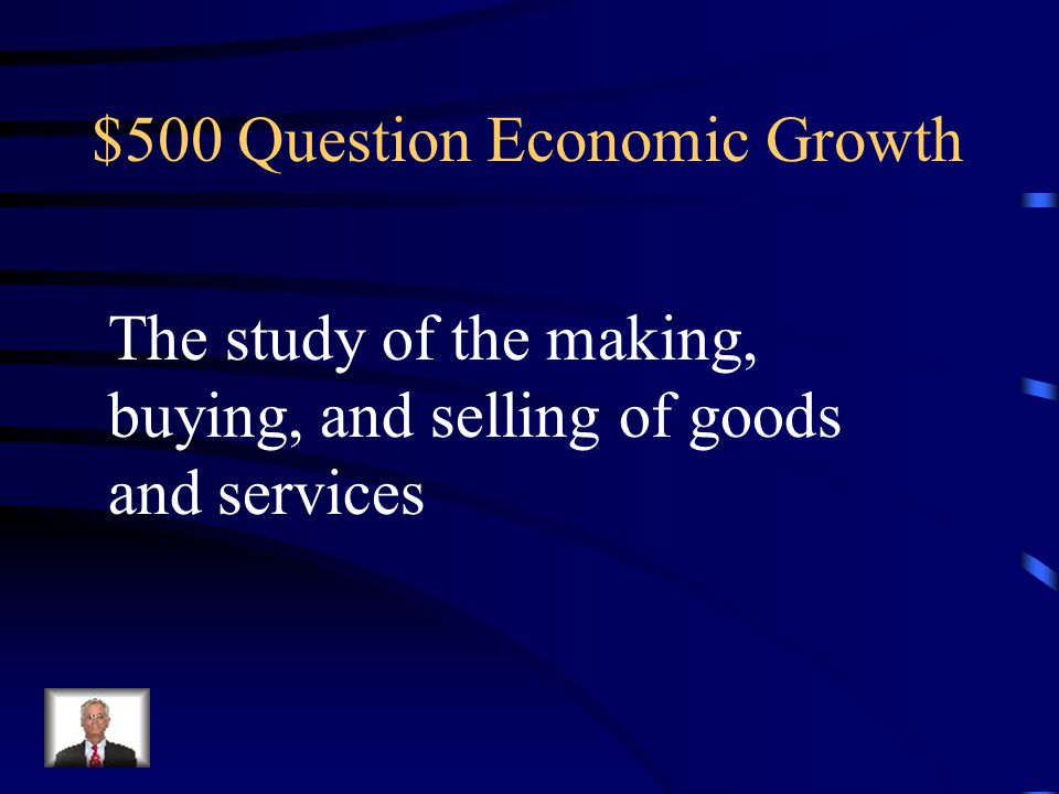 $400 Answer Economic Growth What is human capital