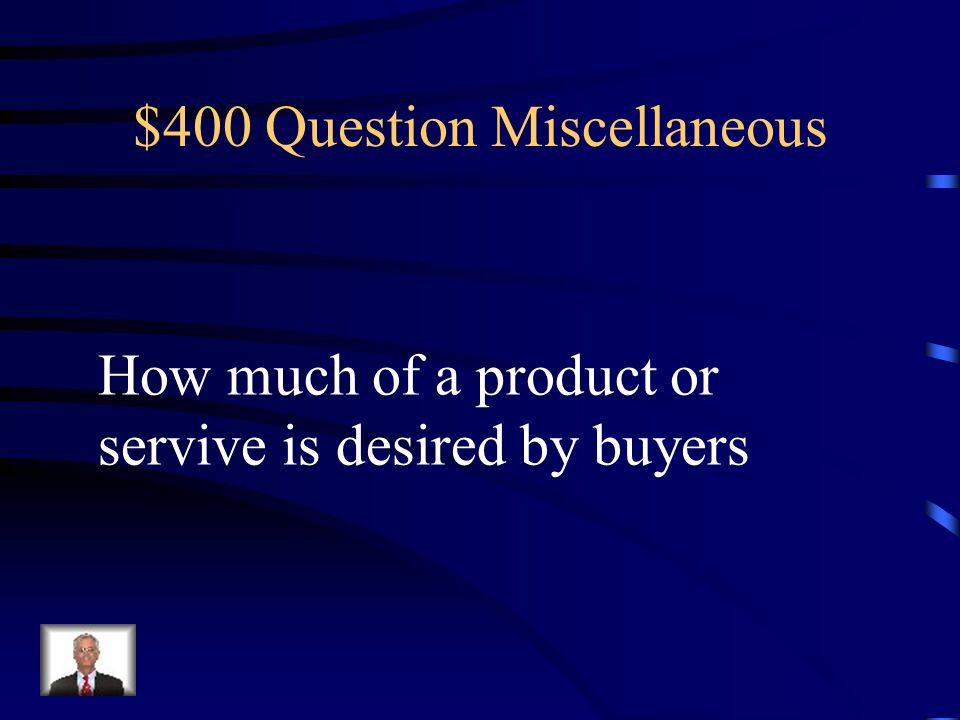 $300 Answer Miscelleaneous What is a supply