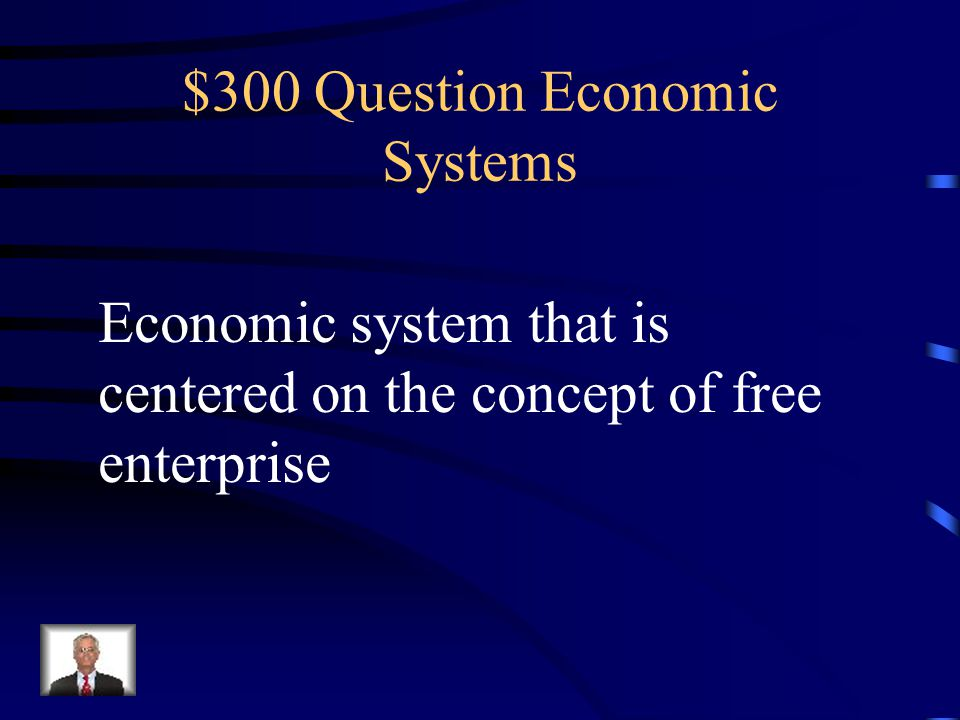 $200 Answer Economic Systems What is a command economy