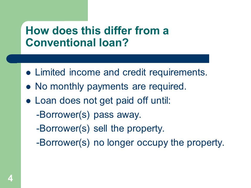 How does this differ from a Conventional loan. Limited income and credit requirements.