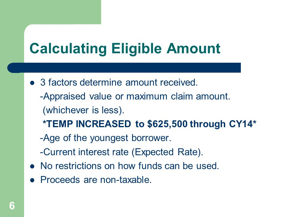 Calculating Eligible Amount 3 factors determine amount received.