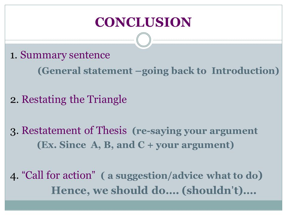 1. Summary sentence (General statement –going back to Introduction) 2.
