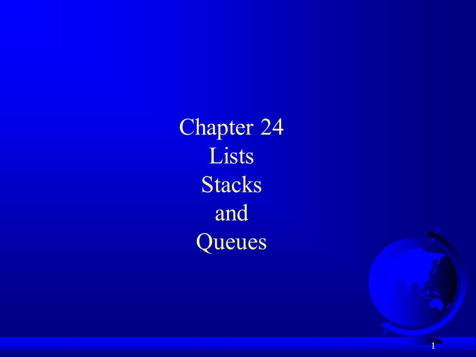 1 Chapter 24 Lists Stacks and Queues