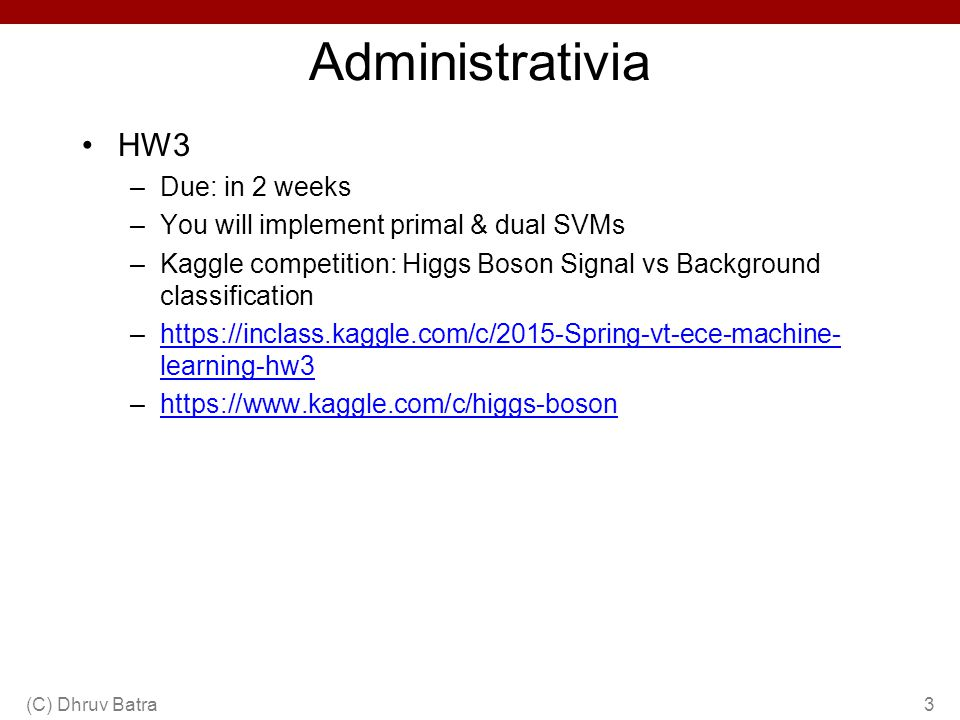 ECE 5984: Introduction to Machine Learning Dhruv Batra Virginia Tech