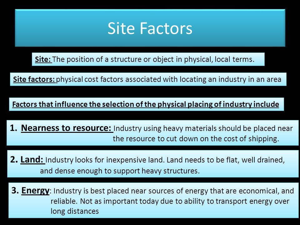 Site Factors Site: The position of a structure or object in physical, local terms.