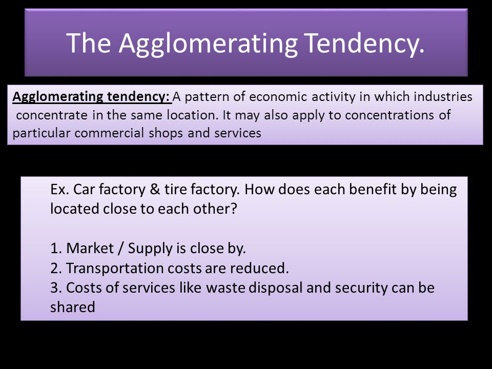 The Agglomerating Tendency.