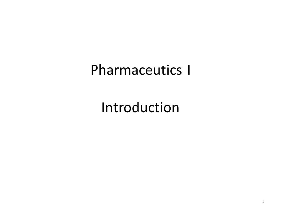 Pharmaceutics I Introduction 1
