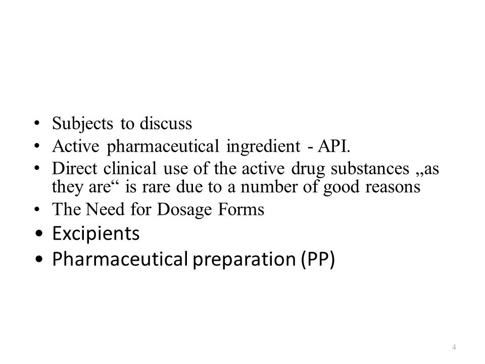 Subjects to discuss Active pharmaceutical ingredient - API.