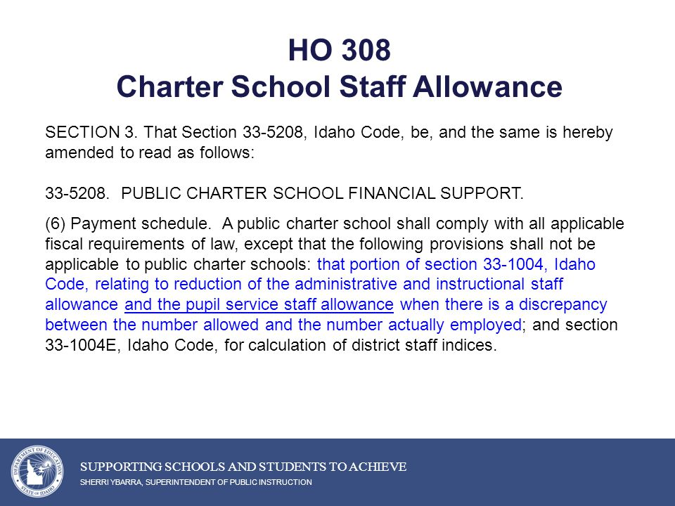 HO 308 Charter School Staff Allowance SHERRI YBARRA, SUPERINTENDENT OF PUBLIC INSTRUCTION SUPPORTING SCHOOLS AND STUDENTS TO ACHIEVE SECTION 3.