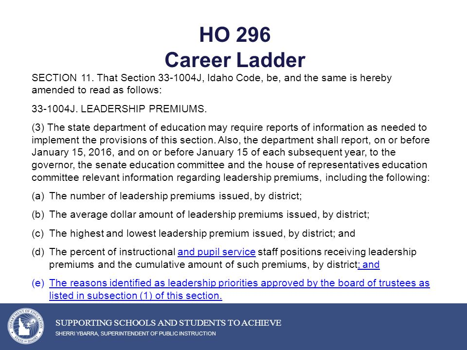 HO 296 Career Ladder SHERRI YBARRA, SUPERINTENDENT OF PUBLIC INSTRUCTION SUPPORTING SCHOOLS AND STUDENTS TO ACHIEVE SECTION 11.