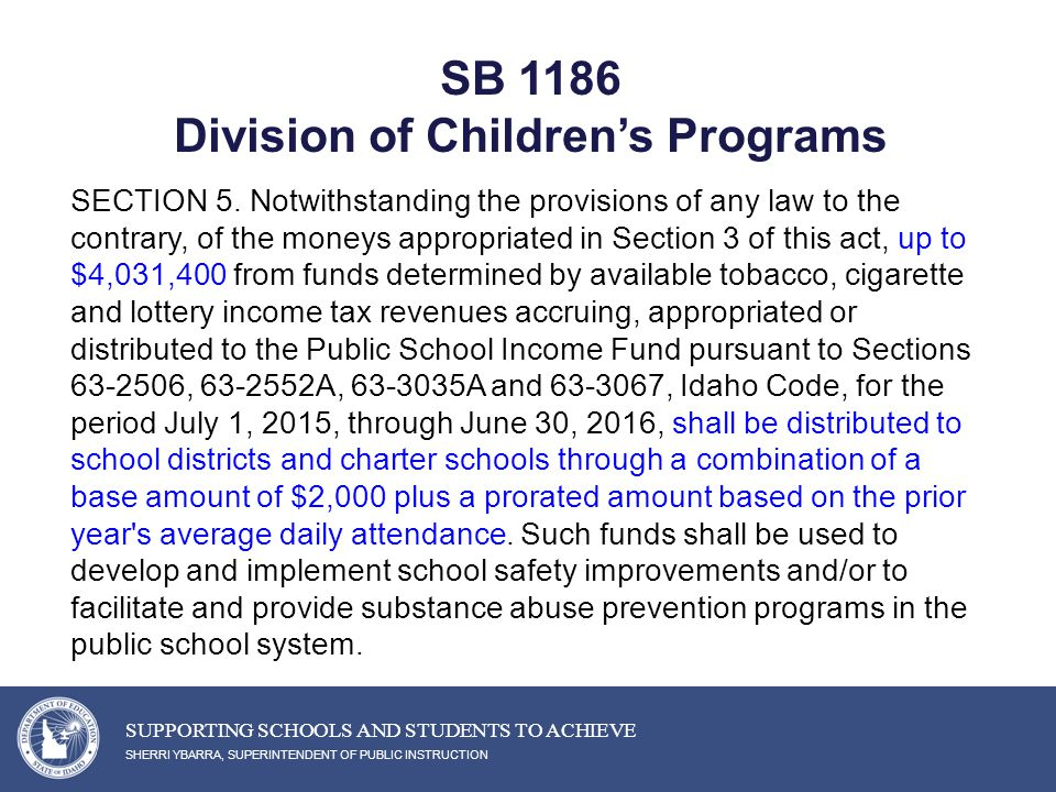 SB 1186 Division of Children's Programs SHERRI YBARRA, SUPERINTENDENT OF PUBLIC INSTRUCTION SUPPORTING SCHOOLS AND STUDENTS TO ACHIEVE SECTION 5.
