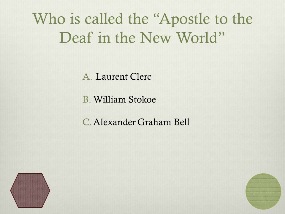 Who is called the Apostle to the Deaf in the New World A.