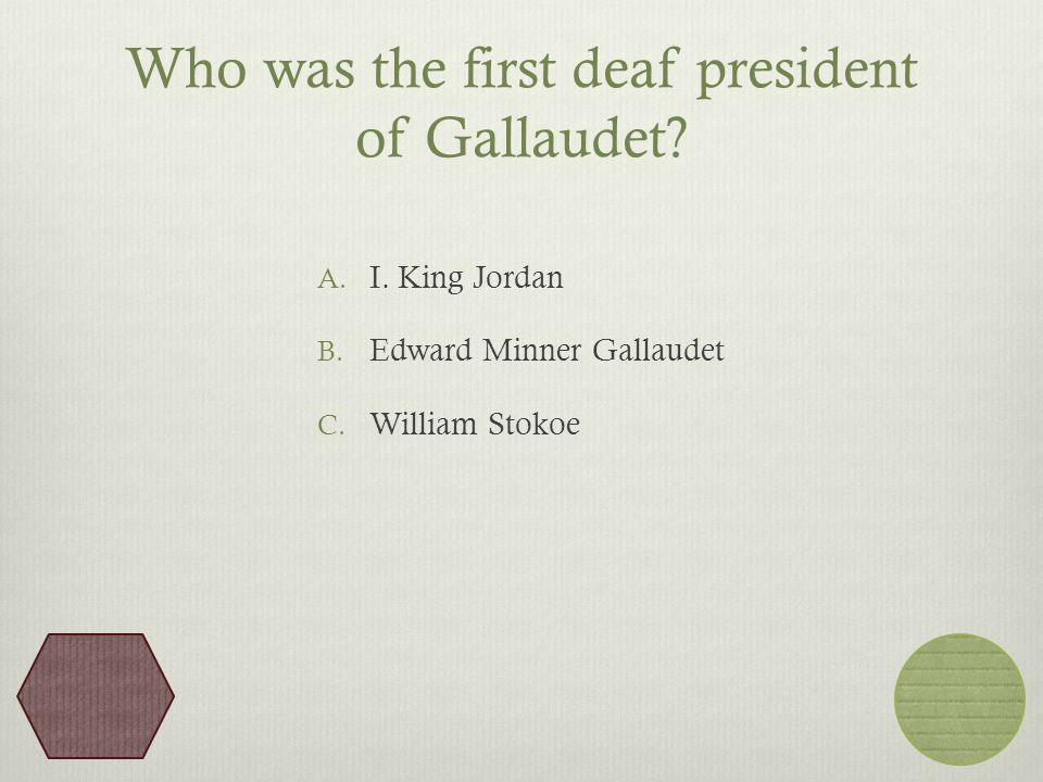 Who was the first deaf president of Gallaudet. A.
