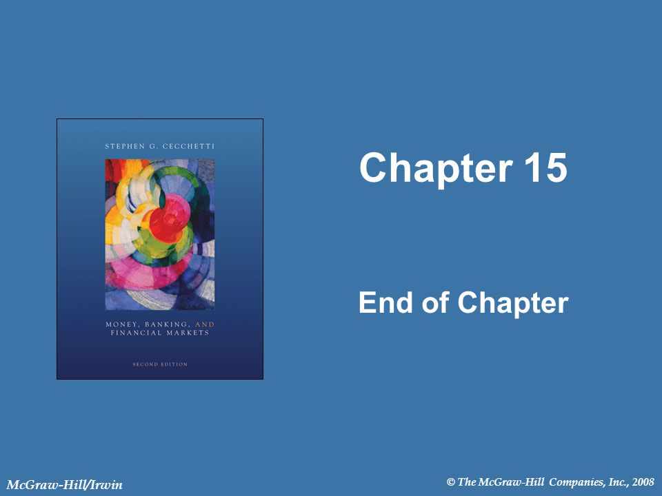 © The McGraw-Hill Companies, Inc., 2008 McGraw-Hill/Irwin Chapter 15 End of Chapter