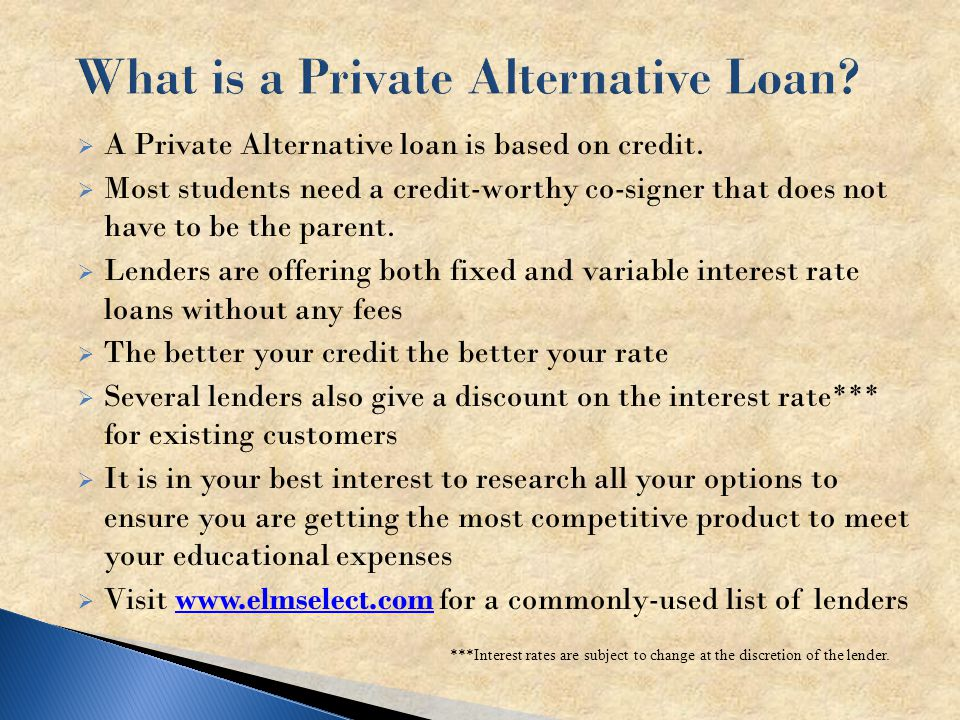  A Private Alternative loan is based on credit.