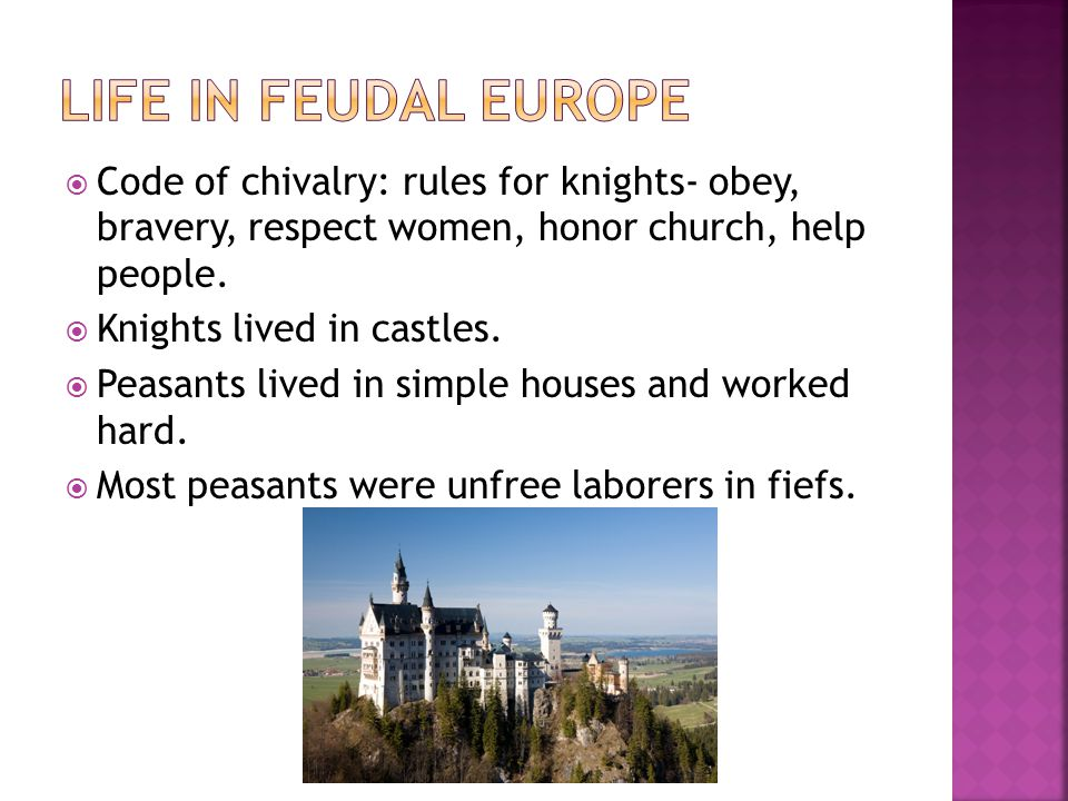  Code of chivalry: rules for knights- obey, bravery, respect women, honor church, help people.