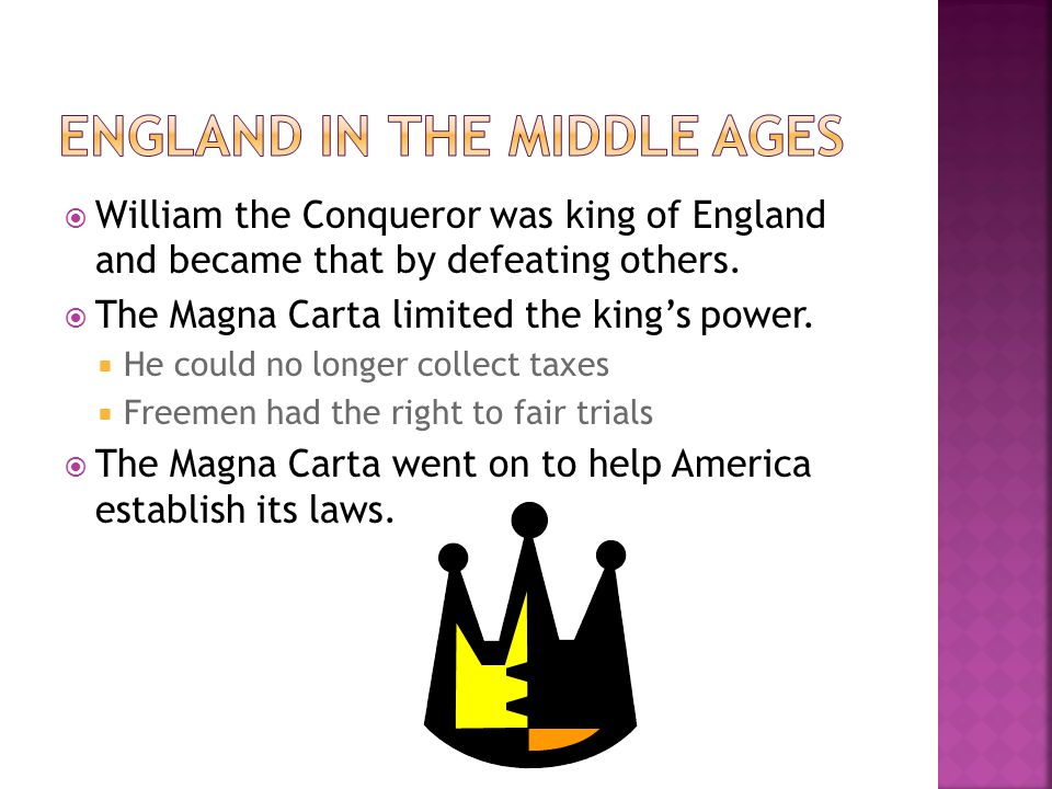  William the Conqueror was king of England and became that by defeating others.