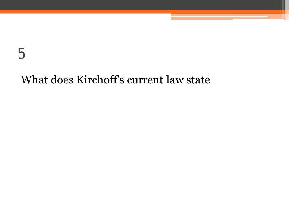 5 What does Kirchoff s current law state