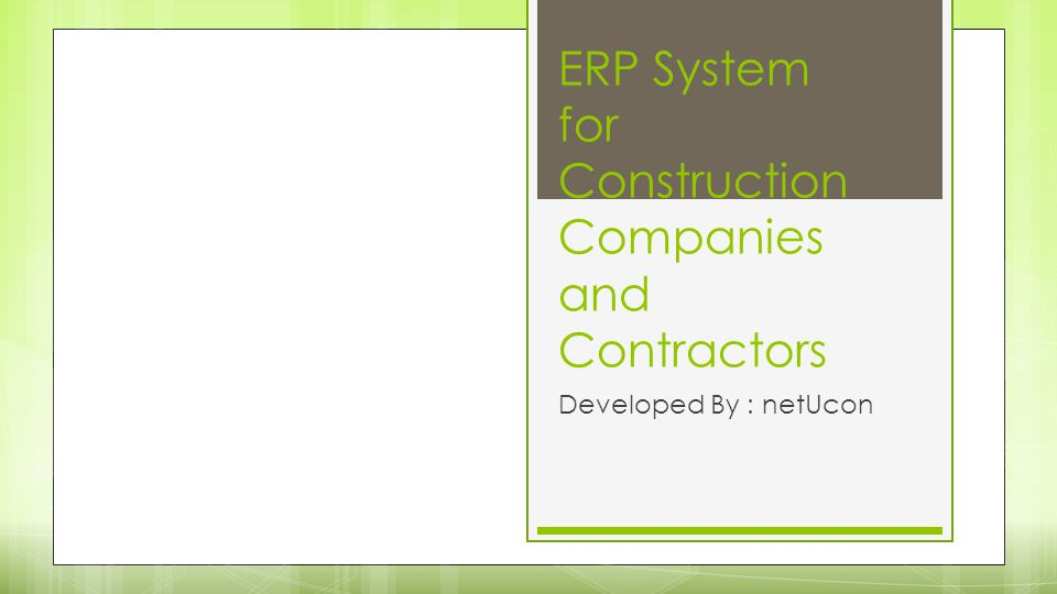 ERP System for Construction Companies and Contractors Developed By : netUcon
