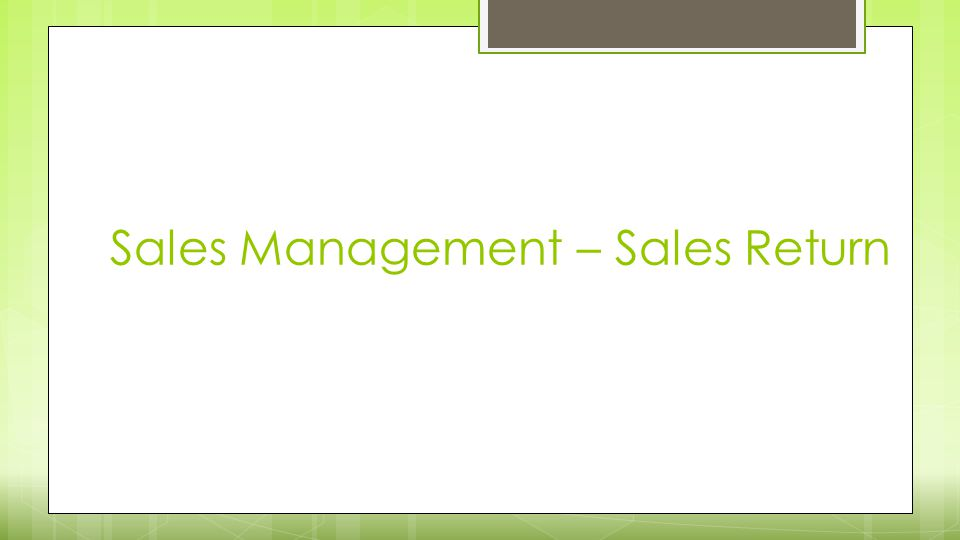 Sales Management – Sales Return