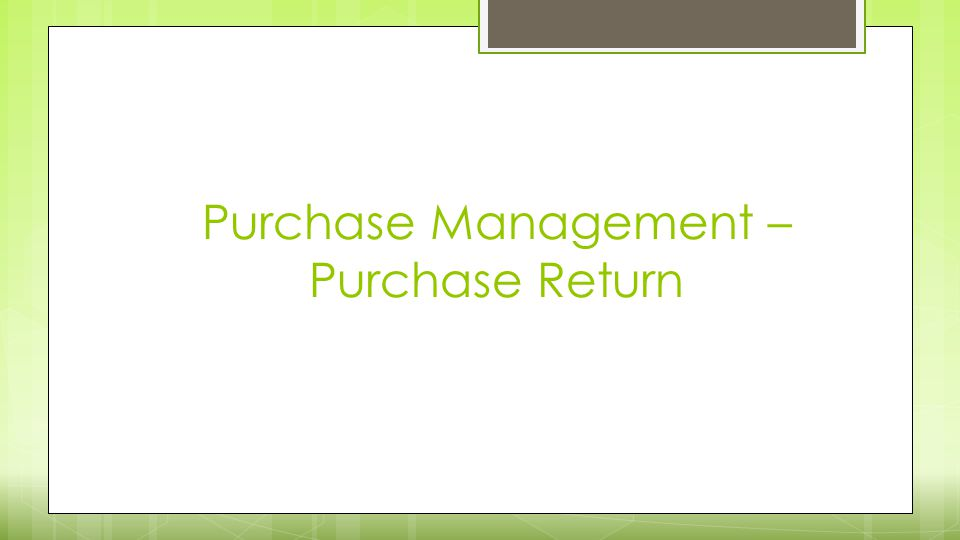 Purchase Management – Purchase Return