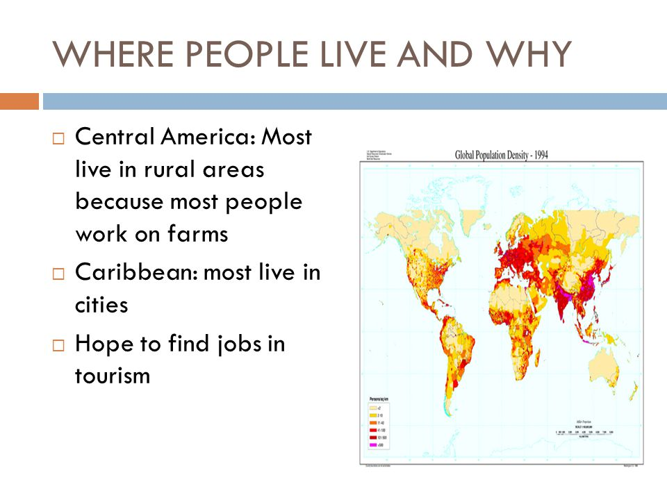 and why central america most live in rural areas because most people work on farms caribbean most live in cities hope to find jobs in tourism