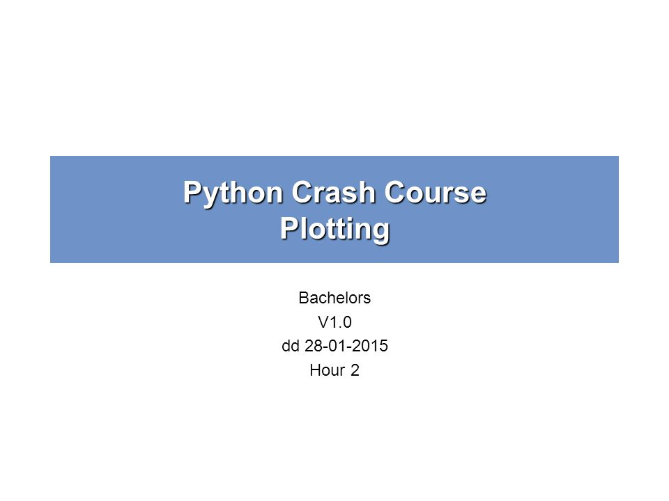 Python Crash Course Plotting Bachelors V1 0 dd Hour ppt download