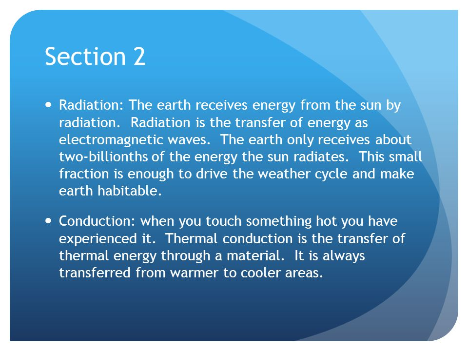 Section 2 Radiation: The earth receives energy from the sun by radiation.