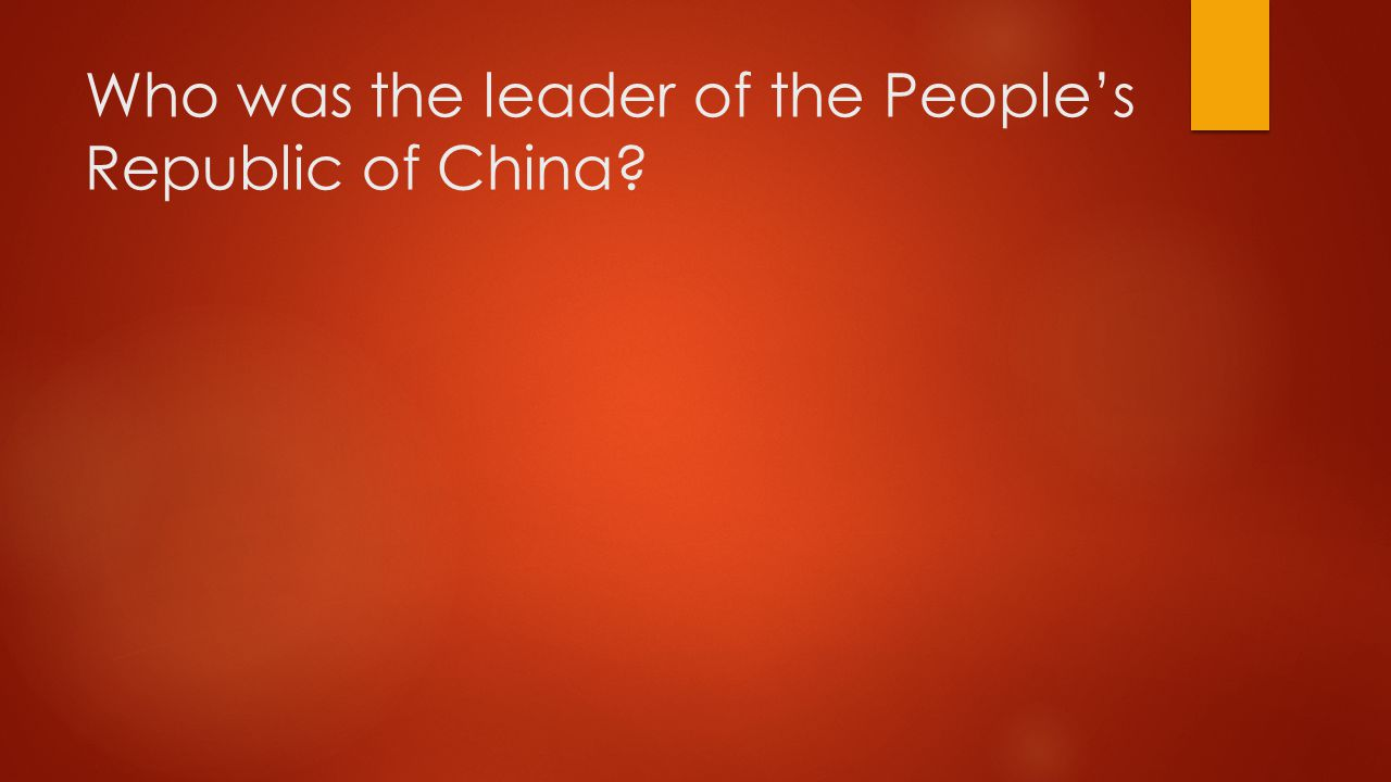 Who was the leader of the People's Republic of China