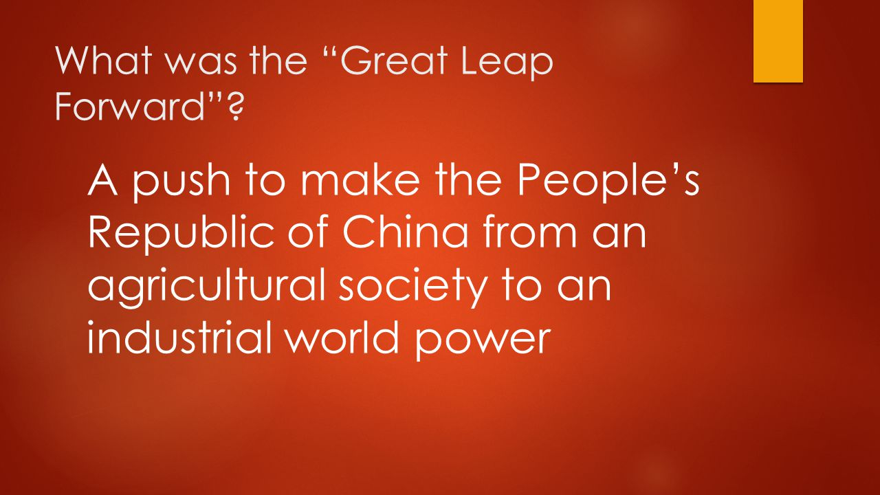 A push to make the People's Republic of China from an agricultural society to an industrial world power