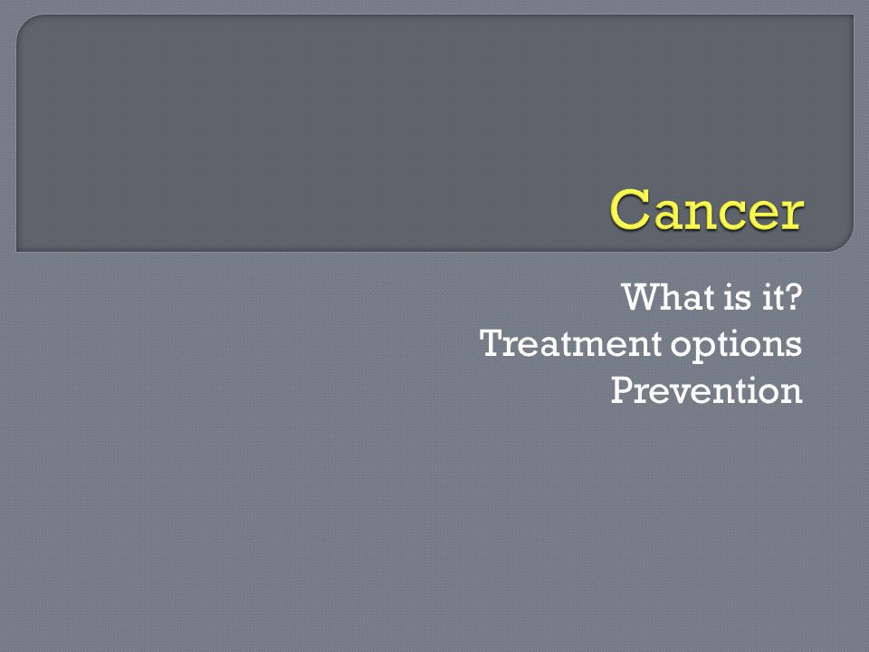 What is it Treatment options Prevention