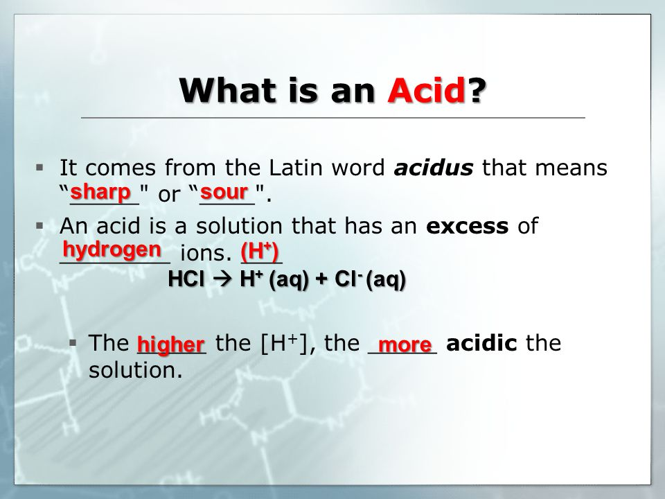 What is an Acid.  It comes from the Latin word acidus that means _____ or ____ .