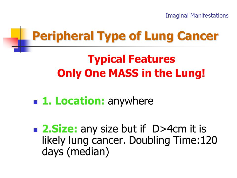 Peripheral Type of Lung Cancer Peripheral Type of Lung Cancer Early Stage: D≤2cm SPN---Single Pulmonary Nodule Small Infiltrating lesion Imaginal Manifestations