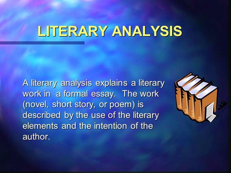OBJECTIVES Define literary analysis Understand purpose of literary ...