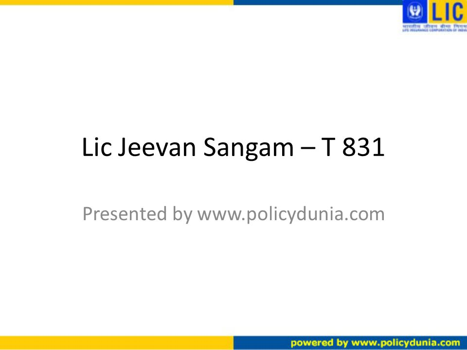 Lic Jeevan Sangam – T 831 Presented by