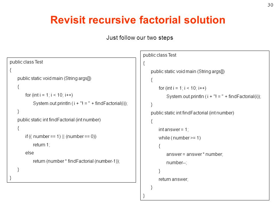 29 Tail recursion Tail recursion is when the last line of a method makes the recursive call.